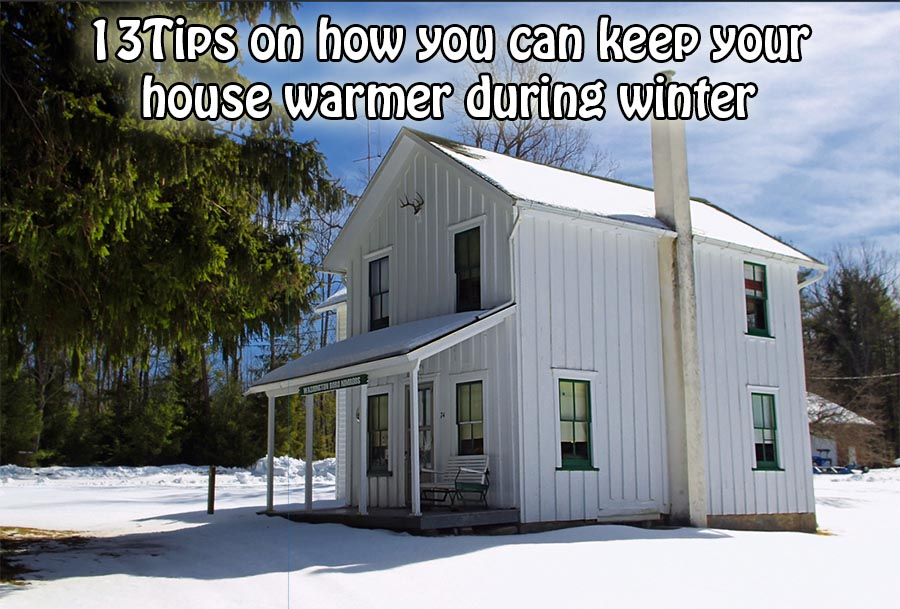 13 Tips on how you can keep your house warmer during winter