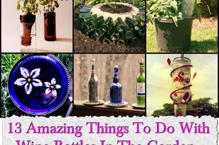 13 Amazing Things To Do With Wine Bottles In The Garden