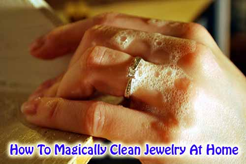 How To Magically Clean Jewelry At Home