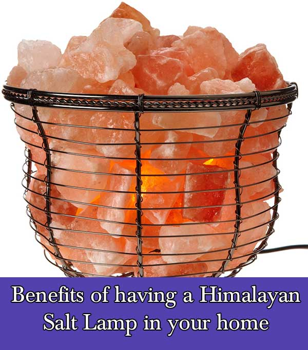 Benefits Of Having A Himalayan Salt Lamp In Your Home   Home And Gardening  Ideas