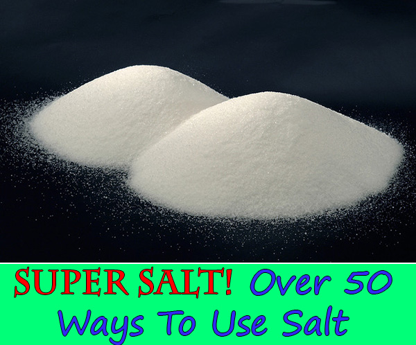 Super Salt! Over 50 Ways To Use Salt
