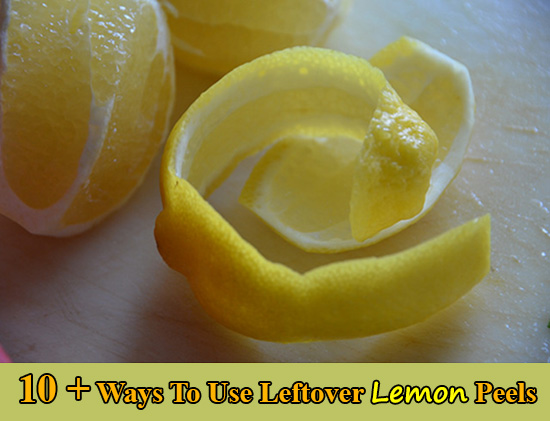 10 + Ways To Use Leftover Lemon Peels