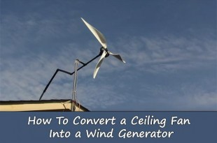 How To Convert a Ceiling Fan Into a Wind Generator