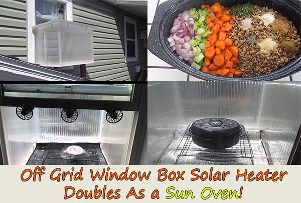 Off Grid Window Box Solar Heater Doubles As a Sun Oven!