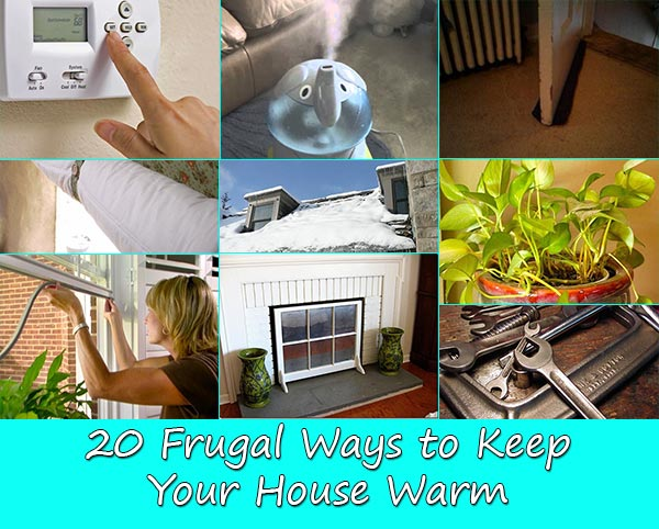 20 Frugal Ways To Keep Your House Warm Home And
