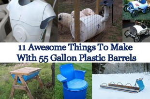 Awesome Things To Make With 55 Gallon Plastic Barrels