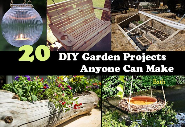 20 DIY Garden Projects Anyone Can Make