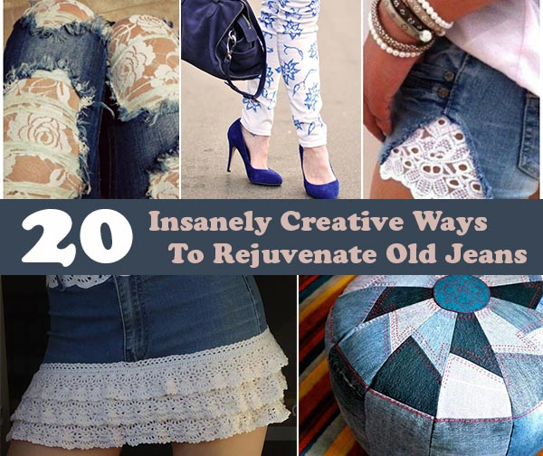 20 Insanely Creative Ways To Rejuvenate Old Jeans