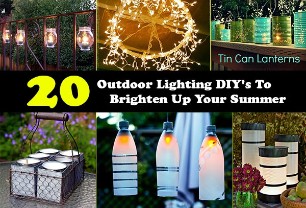 20 Outdoor Lighting DIY's To Brighten Up Your Summer
