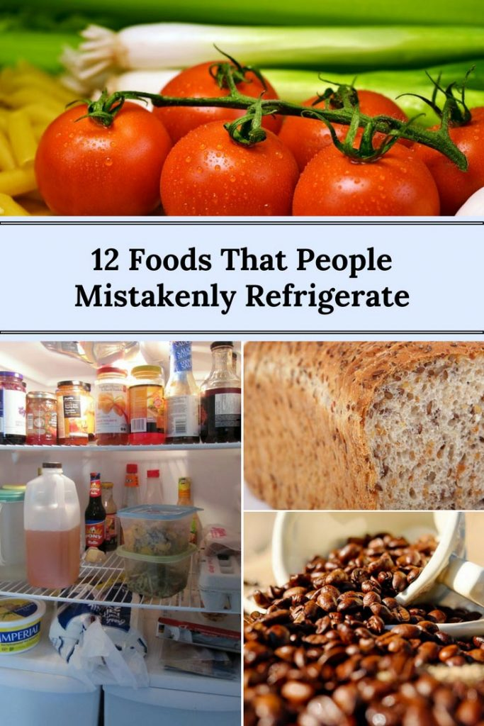 12 Foods that People Mistakenly Refrigerate