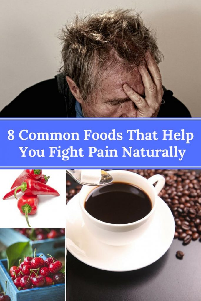 8 Common Foods That Help You Fight Pain Naturally