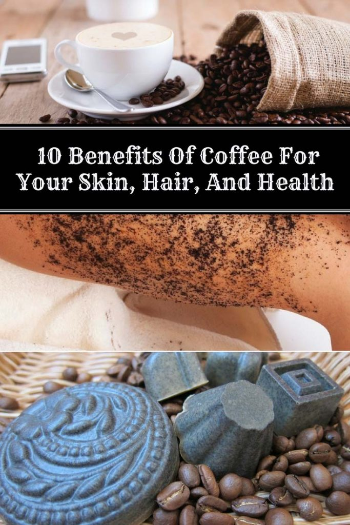 10 Benefits Of Coffee For Your Skin, Hair, And Health
