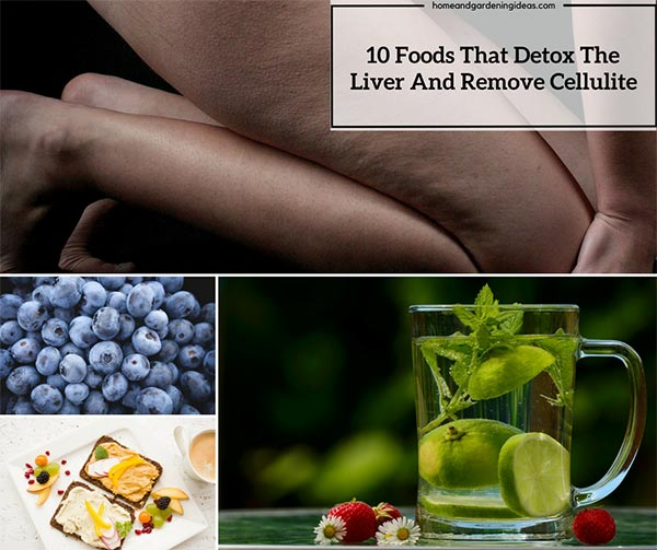 10 Foods That Detox The Liver And Remove Cellulite