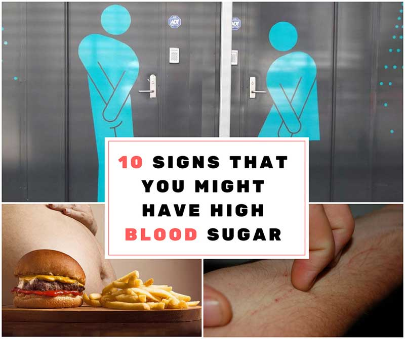 10 Signs that You Might Have High Blood Sugar
