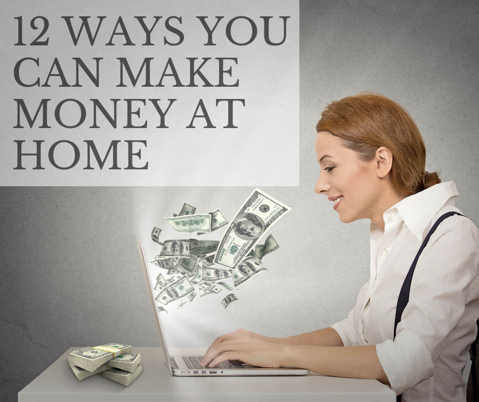 12 Ways You Can Make Money at Home