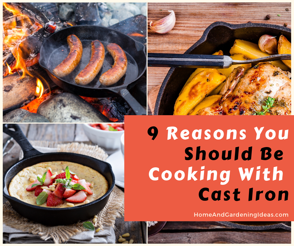 9 Reasons you should be cooking with cast iron