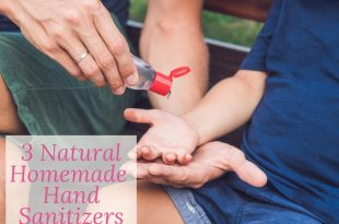 3 Natural Homemade Hand Sanitizers