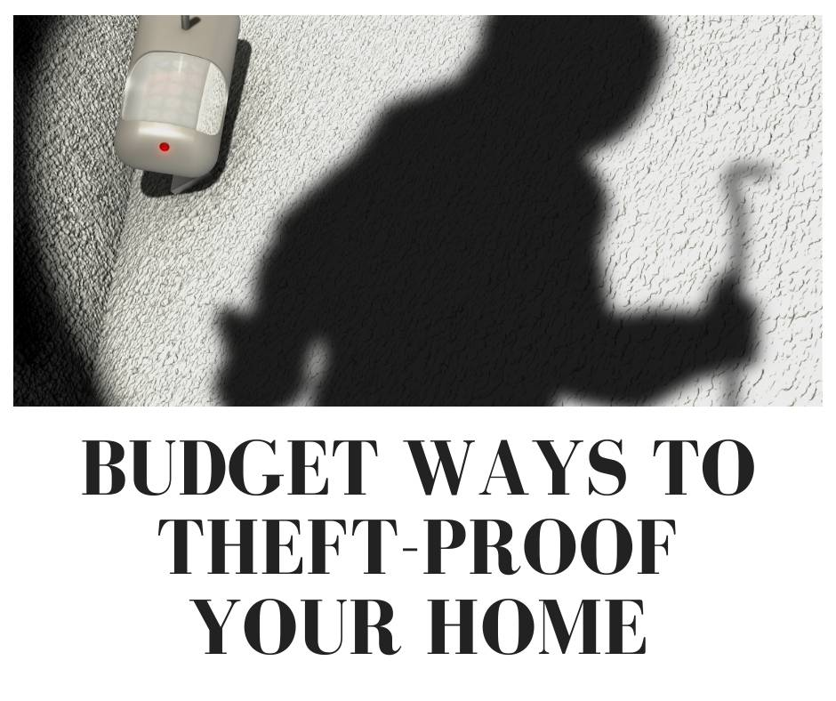 Budget Ways to Theft-Proof Your Home